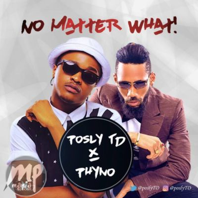 MP3-Posly-TD-No-Matter-What-ft.-Phyno-Artwork Download MP3: Posly TD - No Matter What ft. Phyno |[@poslytd]