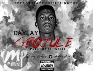 "IMG-20160817-WA0000-300x230-1 Music: Daylay - ""Gbojule"" | @orlahdaylay"