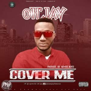 IMG-20161024-WA004-300x300 Music: Oh'Jay - Cover Me (Prod. By Kentee Beatz)