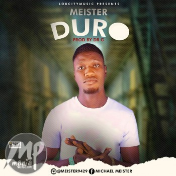 img-20170221-wa0001 Mp3: Meister - Duro (Prod. By Dr. G)