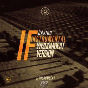 DAVIDO-IF-INSTRUMENTAL-WISDOMBEAT-VERSION Download Beat: Davido - If (Instrumentals)