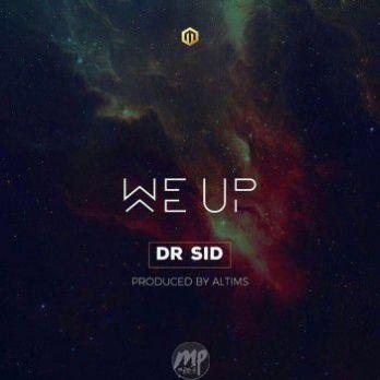 Dr-Sid-We-Up-696x696 MP3: Dr Sid - We Up |[@iamdrsid]