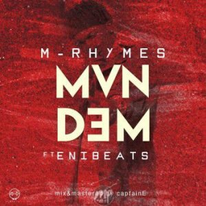 RH-300x300 MP3: M-Rhymes ft EniBeats - Mandem