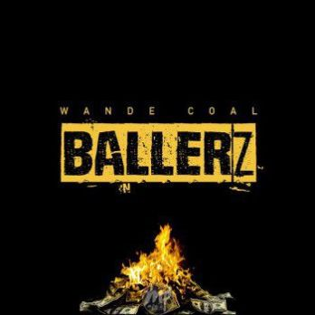Wande-Coal-Ballerz-ART Video: Wande Coal - Ballerz |[@wandecoal]