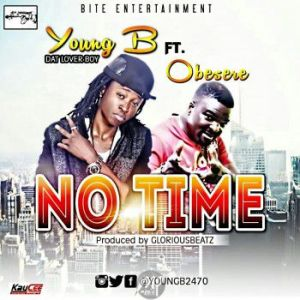 """MP3: Young B ft. Obesere - """"No Time"""""""
