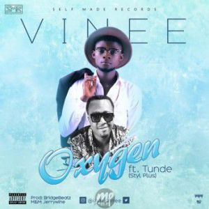 "Vinee-300x300 MP3: Vinee ft. Tunde (Styl Plus) - ""Oxygen"""