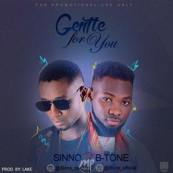 gentleforu MP3: Sinno x B-Tone - Gentle For You (Prod. By Lake)