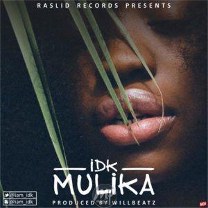 """idk-300x300-1 MP3: IDK - """"Mulika"""""""