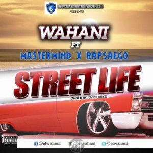 IMG_20170629_101447_685-300x300 MP3: El Wahani ft. Mastermind & Rap Say Go - Street Life
