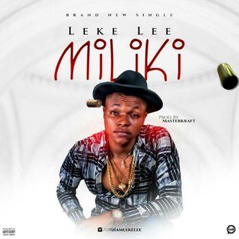 Leke-Lee-Miliki-mp3-image-1024x1024 [Fresh Music] Leke Lee - Miliki |[@iamlekelee]