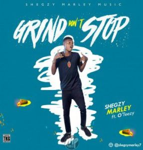 Shegzy-287x300 MP3: Shegzy Marley ft. O'Teezy - Grind Don't Stop