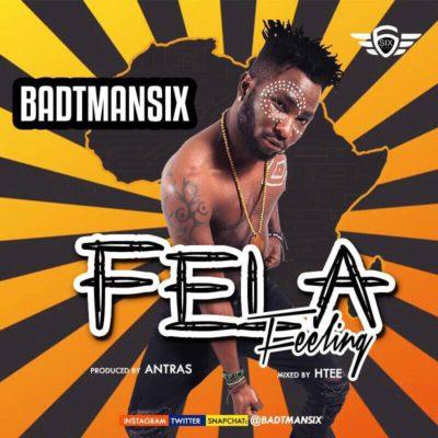 MP3: Badtmansix – Fela Feeling