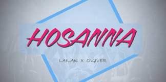 Lailak - Hosanna Ft. O'giveR