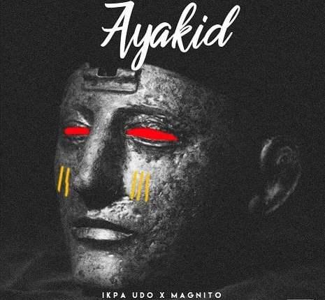 [Fresh Music] Ikpa Udo – Ayakid Ft . Magnito