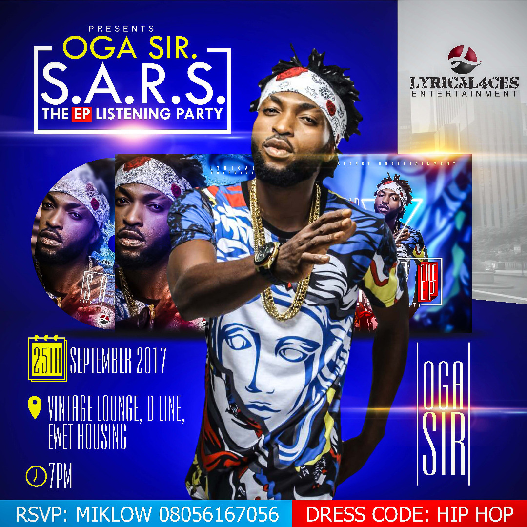 LyriCal4Ces Entertainment Presents Oga Sir's S.A.R.S The EP Listening Party