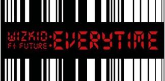 [Fresh Music] Wizkid - Everytime (ft. Future) |[@wizkidayo]
