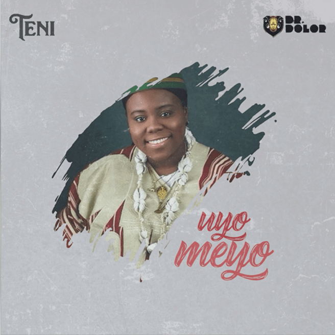 (Download Mp3) Teni - Uyo Meyo