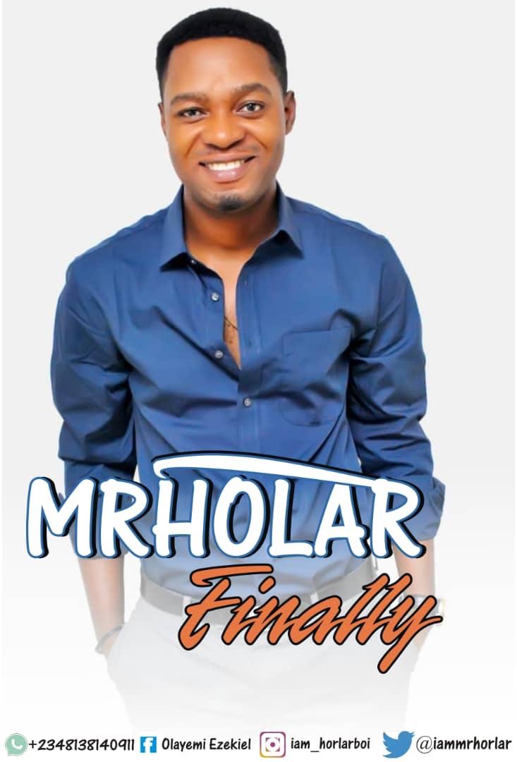 (Download Mp3) Mr Horlar - Finally