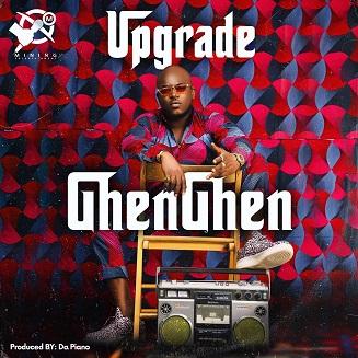 Upgrade - GhenGhen (Prod Da Piano)