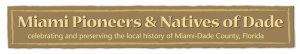 MPNOD- Miami Pioneers and NAtives of Dade historical society