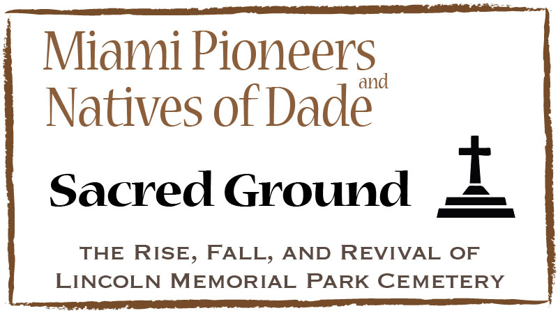 Sacred Ground; the Rise, Fall, and Revival of Lincoln Memorial Park Cemetery