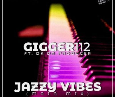 Gigger112 – Jazzy Vibes Ft. De'KeaY Mp3 download
