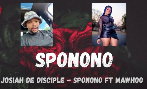 Josiah De Disciple - Sponono Ft. MaWhoo Mp3 Download
