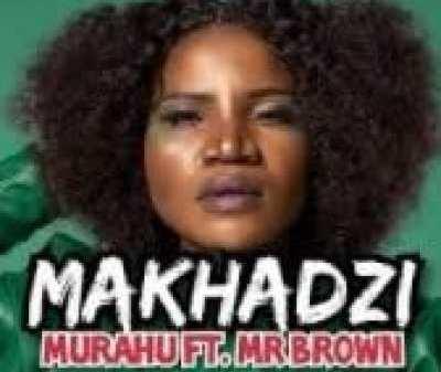 Makhadzi – Murahu Ft. Mr Brown Mp3 download