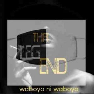 The Legend – Waboyo Ni Waboyo
