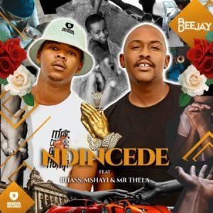 Bee Deejay – Ndincede ft. Rhass Mshayi Mr Thela Mposa.co .za  300x300 - Bee Deejay – Ndincede ft. Rhass, Mshayi & Mr Thela