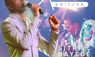 Xolisa Kwinana - Sithi Bayede ft. Bongi Ngwenya