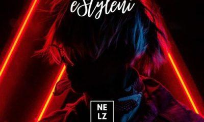 Nelz - eStyleni ft. Nadia Nakai