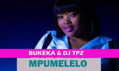 Bukeka & DJ Tpz – Mpumelelo