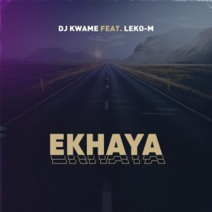 DJ Kwame Ekhaya feat Leko M mp3 image Mposa.co .za  300x300 - DJ Kwame – Ekhaya ft. Leko M