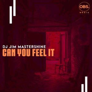 Dj Jim Mastershine Can You Feel It Original Mix mp3 image Mposa.co .za  300x300 - DJ Jim Mastershine – Can You Feel It (Original Mix)