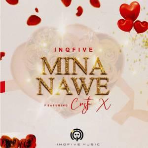 InQfive – Mina Nawe Ft. Cresta X Hiphopza Mposa.co .za  - InQfive – Mina Nawe Ft. Cresta X