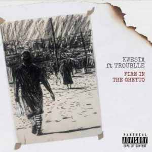 Kwesta – Fire In The ghetto Ft. Trouble Hiphopza Mposa.co .za  300x300 - Kwesta – Fire In The ghetto Ft. Trouble