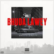 Soul T – Bhudda Lawey Ft. Bravo Le Roux Hiphopza Mposa.co .za  - Soul-T – Bhudda Lawey Ft. Bravo Le Roux