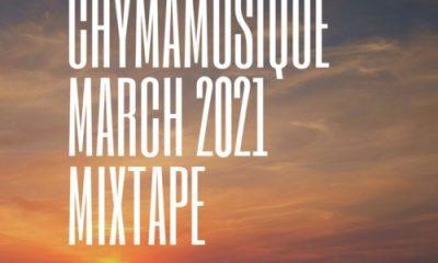 Chymamusique - March 2021 Mixtape