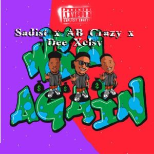 01 Win Again feat  AB Crazy Dee XCLSV mp3 image Mposa.co .za  300x300 - Sadist – Win Again ft. AB Crazy & Dee XCLSV