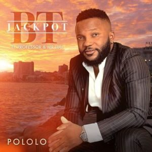 Jackpot BT – Pololo ft. Professor Mr Luu Mposa.co .za  300x300 - Jackpot BT – Pololo ft. Professor & Mr Luu