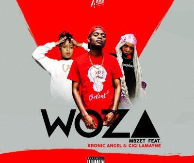 Mbzet – Woza Ft. Gigi Lamayne & Kronic Angel Mp3 download