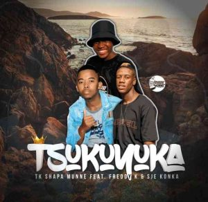 Sje Konka TK Shapa Munne Freddy K – Tsukuyuka Mposa.co .za  300x292 - Sje Konka, TK Shapa Munne & Freddy K – Tsukuyuka