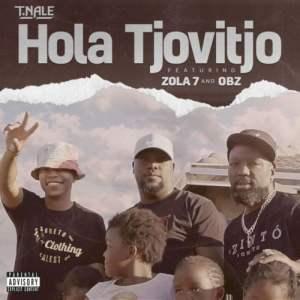T.Nale Hola Tjovitjo ft. Zola7 OBZ Mposa.co .za  300x300 - T.Nale – Hola Tjovitjo ft. Zola 7 & OBZ