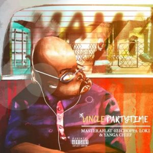 Uncle Partytime – Mama ft Master a Flat 031Choppa Loki Yanga Chief Mposa.co .za  300x300 - Uncle Partytime – Mama ft. Master a Flat, 031Choppa, Loki & Yanga Chief