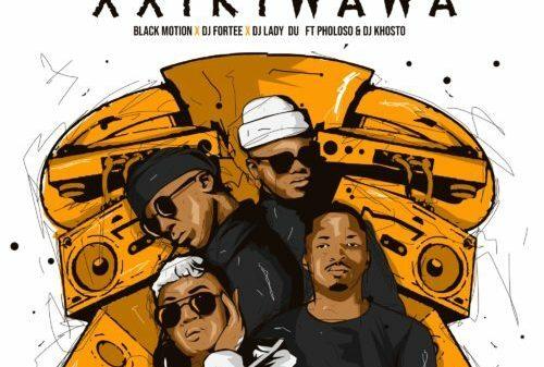 Black Motion, DJ Fortee & Lady Du - Xxikiwawa ft. Pholoso & DJ Khotso