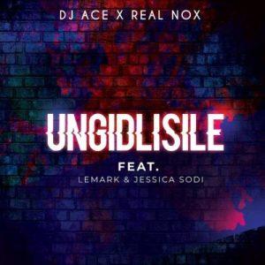 DJ Ace Real Nox Ungidlisile ft. LeMark Jessica Sodi Mposa.co .za  300x300 - DJ Ace & Real Nox – Ungidlisile ft. LeMark & Jessica Sodi
