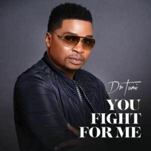 Dr Tumi Mposa.co .za  300x300 - Dr Tumi – You Fight For Me
