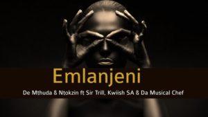 De Mthuda and Ntokzin Emlanjeni Mposa.co .za  300x169 - De Mthuda & Ntokzin – Emlanjeni ft. Sir Trill, Kwiish SA & Da Musical Chef (Leak)