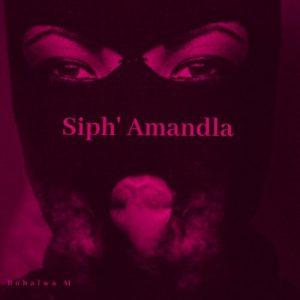01 Siph Amandla feat  Kelvin Momo mp3 image Mposa.co .za  300x300 - Babalwa M & Souloho – Siph' Amandla ft. Kelvin Momo